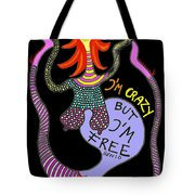 Crazy But Free Tote Bag