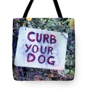 Curb Your Dog Tote Bag