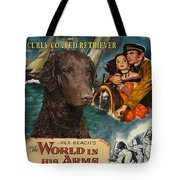 Curly Coated Retriever Art - The World In His Arms Movie Poster Tote Bag