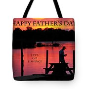 Dad Happy Father's Day  Lets Go Fishing  Tote Bag