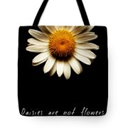 Daisies Are Not Flowers Fractal Version Tote Bag