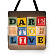 Dare To Live Tote Bag