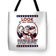 Decide Which One You Want To Kick First And Hardest Tote Bag