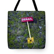 Derail Or That's Life Tote Bag