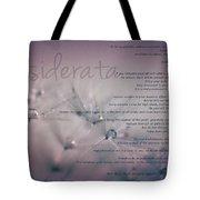 Desiderata - Dandelion Tears Tote Bag