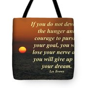 Develop The Hunger And Courage Tote Bag