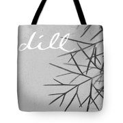 Dill Tote Bag by Linda Woods