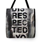 Disrespected Yo Tote Bag