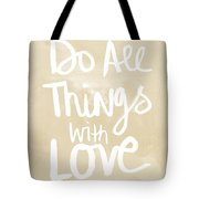 Do All Things With Love- Inspirational Art Tote Bag