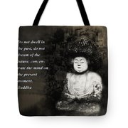 Do Not Dwell In The Past Tote Bag by Bill Cannon
