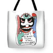 Don't Be Blind... Tote Bag