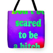 Don't Be Scared Tote Bag