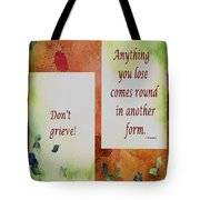 Don't Grieve Tote Bag