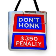 Don't Honk Tote Bag