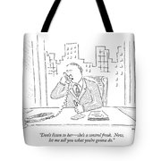 Don't Listen To Her - She's A Control Freak.  Now Tote Bag