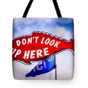 Don't Look Up Here Crab Cooker Sign Photo Tote Bag