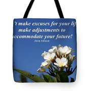 Don't Make Excuses Tote Bag