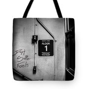 Don't Suffer Fools On The 1st Floor Tote Bag