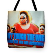 Dont Touch The Wigs Tote Bag