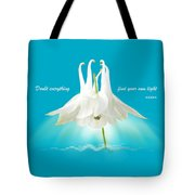 Doubt Everything - Find Your Own Light Tote Bag