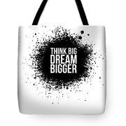Dream Bigger Poster White Tote Bag