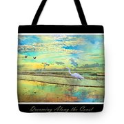 Dreaming Along The Coast -- Egret  Tote Bag by Betsy Knapp