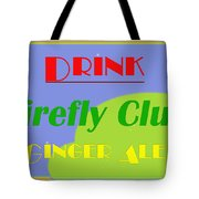Drink Firefly Club Ginger Ale Tote Bag