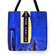 Driver Caution Tote Bag