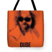Dude Big Lebowski Poster Tote Bag by Naxart Studio