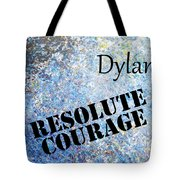 Dylan - Resolute Courage Tote Bag