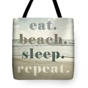 Eat. Beach. Sleep. Repeat. Beach Typography Tote Bag