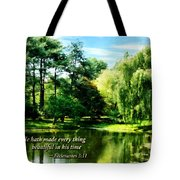 Ecclesiastes 3 11 He Hath Made Everything Beautiful Tote Bag by Susan Savad