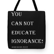 Educate Quote In Negative Tote Bag