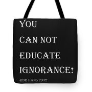 Educate Quote In Negative Tote Bag