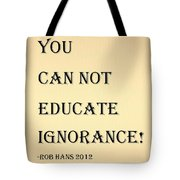 Educate Quote In Sepia Tote Bag