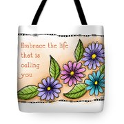Embrace The Life Tote Bag