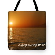 Enjoy Every Moment... Tote Bag