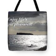 Enjoy Life's Simple Pleasures Tote Bag