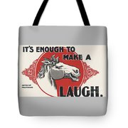 Enough To Make A Horse Laugh Tote Bag
