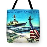 Eternal Father Strong To Save... Tote Bag