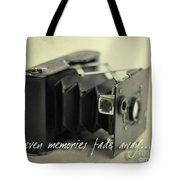 Even Memories Fade Away Tote Bag