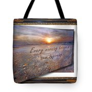 Every Morning Brings A New Beginning II Tote Bag