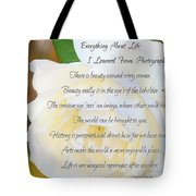 Everything About Life From Photogaphy Tote Bag