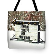 Everything Cancelled - Funny Sign - Snow Tote Bag