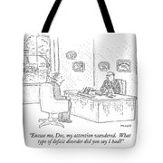 Excuse Me, Doc, My Attention Wandered.  What Type Tote Bag