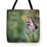 Exhale Only Love Tote Bag