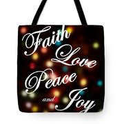 Faith Love Peace Joy Tote Bag