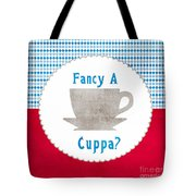 Fancy A Cup Tote Bag