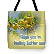 Feel Better Soon Greeting Card - Barberry Blossoms Tote Bag