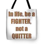 Fighter Life Widom Quote Words Script Signature   Art  Navinjoshi  Artist Created Images Textures Pa Tote Bag
